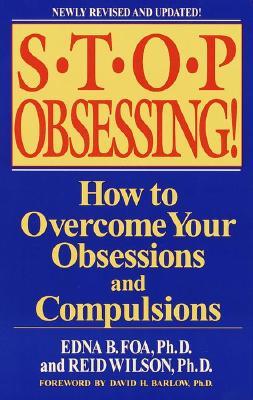 Stop Obsessing! By Foa, Edna B./ Wilson, Reid/ Wilson, Robert R.