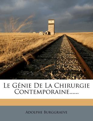 Nabu Press Le Genie de La Chirurgie Contemporaine...... by Burggraeve, Adolphe [Paperback] at Sears.com